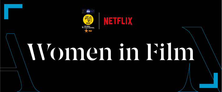 "Netflix and Jio MAMI 21st Mumbai Film Festival with Star celebrate Women in Entertainment ""Our stories just don't work without women"", says Netflix"
