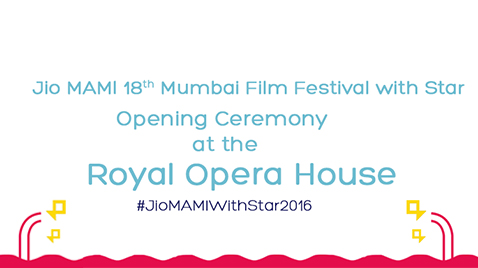 Opening Ceremony of Jio MAMI 18th Mumbai Film Festival with Star to Mark the Re-launch of The Iconic Royal Opera House